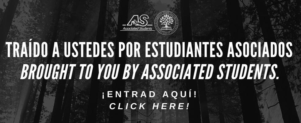 Traído a ustedes por Estudiantes Asociados. (Brought to you by Associated Students).